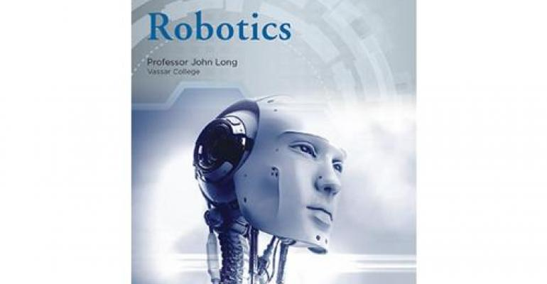 Great Courses Offers All You Need to Know About Robotics